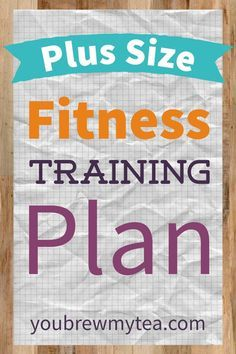 This Plus Size Fitness Training Plan will help you to manage exercise no matter your size!  Getting fit and healthy is more than just a losing weight!