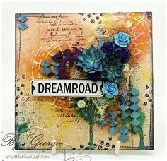 Little Blue Craft Box: Finding Beauty in the DREAMROAD
