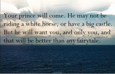 you're prince will come <3