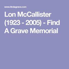 Lon McCallister (1923 - 2005) - Find A Grave Memorial