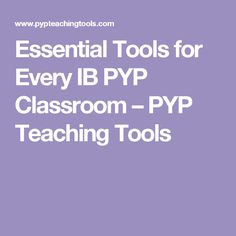 Essential Tools for Every IB PYP Classroom – PYP Teaching Tools