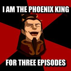 More like Phoenix King of not getting enough episodes.