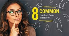 8 Common Student Loan Mistakes