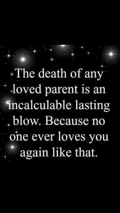 No One Ever Loves You Again Like Parent No One Ever Loves You Again Like Parent Top Awesomes TopAwesomes Quotes for Dad Gifts for your Dad that ll make nbsp hellip gifts for dad I Miss You Dad, Miss You Mom, Quotable Quotes, Wisdom Quotes, Life Quotes, Son Quotes, Sunday Quotes, Baby Quotes, Daughter Quotes