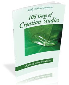 106 Days of Creation Studies-- A CM style science.  Links and Tips for this book..... http://simplycharlottemason.com/product-links-tips-info/106-days-of-creation-links-and-tips/