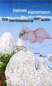 Die Vermessung der Welt verknüpft die Biographien Alexander von Humboldts und des Mathematikers Carl Friedrich Gauß.