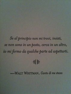 Wait for you Ispirational Quotes, Words Quotes, Book Quotes, Wise Words, Italian Phrases, Feelings Words, Something To Remember, Walt Whitman, Meaningful Quotes