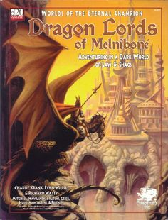Dragon Lords of Melniboné - I have an Elric thing, so I had to buy this. Never done any more about it though.