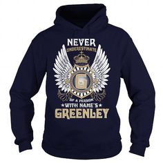 Cool GREENLEY  Never Underestimate Of A Person With GREENLEY  Name T-Shirts