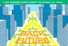 BACK TO THE FUTURE - LATE SUMMER DANCE PARTY - 7TH OCTOBER 1989