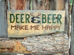 Deer and Beer Make Me Happy Sign Beer Sign Deer by BearlyInMontana, $25.00
