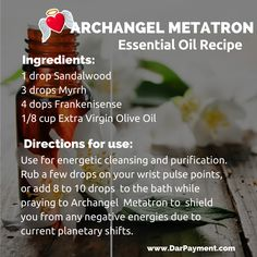 ARCHANGEL METATRON ESSENTIAL OIL RECIPE. From the book The Archangel Apothecary - https://store.bookbaby.com/book/The-Archangel-Apothecary    Archangel Metatron, essential oils, aromatherapy, archangels
