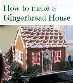 How to make an awesome gingerbread house