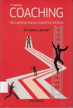 658.3 / L376 / Coaching : un cambio hacia nuestros éxitos / Viviane Launer