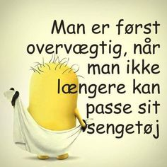Overvægtig Words Quotes, Life Quotes, Sayings, Funny Qoutes, Funny Memes, Minions Language, Pa Jobs, Word Up, Cutest Thing Ever
