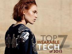 Top 7 Wearable Technology Innovations of 2015 (Vote for the Coolest!) | Ecouterre