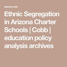Ethnic Segregation in Arizona Charter Schools | Cobb | education policy analysis archives