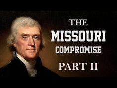 Thomas Jefferson and Slavery (Missouri Compromise: Part 2) - APUSH Review - YouTube