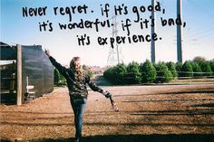 #NoRegrets #Experience