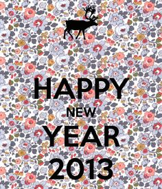 HAPPY NEW YEAR Another original poster design created with the Keep Calm-o-matic. Buy this design or create your own original Keep Calm design now. New Year Wishes, New Year Greetings, Happy Day, Happy New Year, Flower Quotes, Nouvel An, Liberty Fabric, New Years Eve Party, Quote Prints