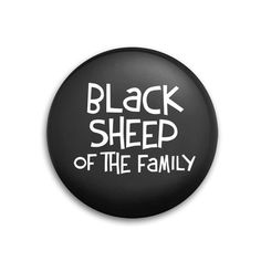 """This """"Black Sheep of the Family"""" Wedding Party Button is sure to be the ultimate ice breaker at all wedding events including bridal showers, bachelorette parties, engagement parties and wedding rehers"""