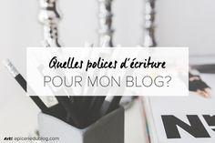 Comment choisir la police d'écriture de son #blog? Ressources & #bonplan #blogging!