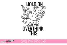 1.99 #funny mom cameo #funny mom cricut #funny mom svg #funny quote svg #funny svg #funny svg adults #funny svg cameo #funny svg cut file #funny svg file #funny svg quote #Funny svg quote cricut #hold on let me overthink svg #let me overthink cameo #let me overthink cricut #mom svg cricut #overthing svg quote #overthinking svg file #sarcasm svg file #sarcastic svg cricut #sarcastic svg quote #sassy quote cameo #sassy quote cricut #sassy svg quote #SVG Cut File #svg quote cricut Hold On Let… Silhouette Cameo Machine, Scan N Cut, Svg File, Cricut Design, Cutting Files, Sarcasm, Sassy, Hold On, How To Draw Hands