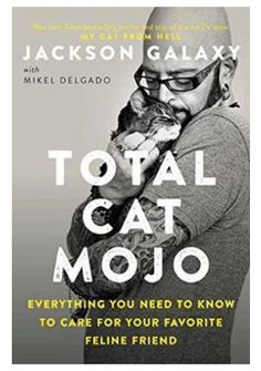"""Read """"Total Cat Mojo The Ultimate Guide to Life with Your Cat"""" by Jackson Galaxy available from Rakuten Kobo. This comprehensive cat care guide from the star of the hit Animal Planet show """"My Cat from Hell,"""" Jackson Galaxy, shows . Jackson Galaxy, Got Books, Books To Read, Show Me Cats, Galaxy Book, Cat Care Tips, Dog Care, Pet Tips, Romance"""