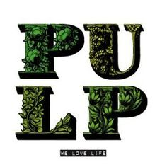 Images for Pulp - We Love Life