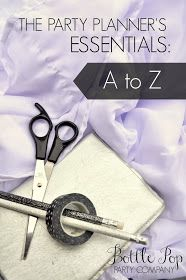 Great post: Party Planner's Essentials: A to Z