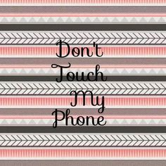 Don't Touch My Phone on We Heart It