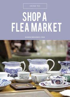 How to Shop a Flea Market: A Foolproof Guide // Hit the flea like a seasoned vet next weekend.