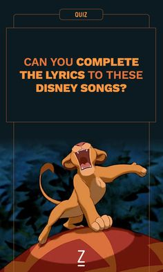 Can You Complete the Lyrics to These Disney Songs?