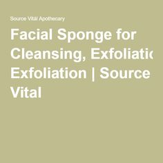 Facial Sponge for Cleansing, Exfoliation | Source Vital