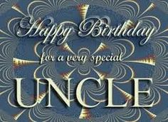 Best Ideas Birthday Wishes For Uncle Quotes Greeting Card Birthday Wishes For Uncle, Happy Birthday Uncle, Happy Birthday Status, Birthday Greetings For Facebook, Romantic Birthday Wishes, Birthday Message For Boyfriend, Wish You Happy Birthday, Happy Birthday Posters, Birthday Wish For Husband