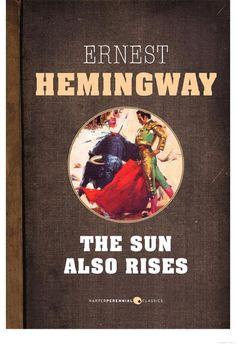 The Sun Also Rises Written by Ernest Hemingway