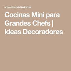 Cocinas Mini para Grandes Chefs | Ideas Decoradores