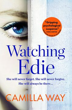 Watching Edie: The most unsettling psychological thriller> on my list to read!