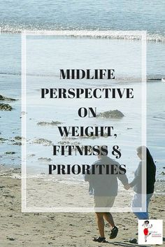 One woman's insightful midlife perspective on  weight, fitness and priorities