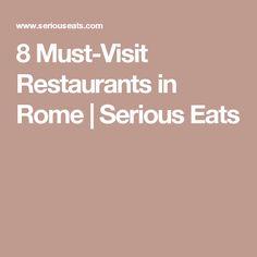 8 Must-Visit Restaurants in Rome | Serious Eats