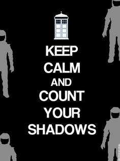 Keep Calm and count your shadows. #keep_calm #dr_who
