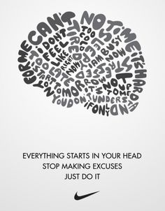 Everything starts in your head. Just do it.