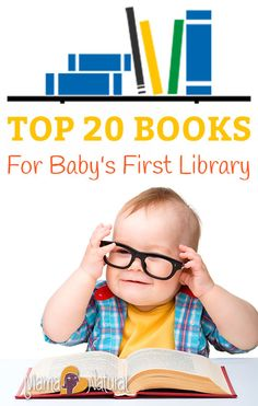 Reading aloud to babies and young kids is one of the most effective ways to foster early literacy skills.. Here are our 20 favorite books for baby's first library. http://www.mamanatural.com/top-baby-books/