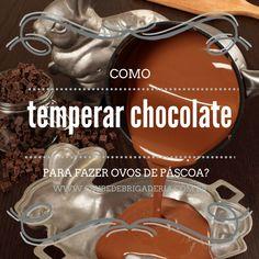 como temperar chocolate para fazer ovos de pascoa- #especialpascoacdb http://clubedebrigaderia.com.br/como-temperar-o-chocolate-para-fazer-ovos-de-pascoa-%e2%80%8eespecialpascoacdb%e2%80%ac/