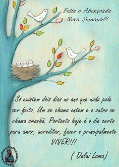 Mensagem Feliz Semana Portuguese Quotes, Good Afternoon, Dalai Lama, Good Morning Quotes, Poems, Thoughts, Humor, Education, Namaste