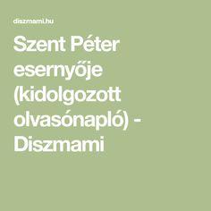 Szent Péter esernyője (kidolgozott olvasónapló) - Diszmami Verona, Film, Math Equations, Movie, Film Stock, Cinema, Films