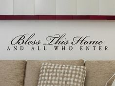 Living Room Wall Decal Bless This home And All Who Enter. $13.50, via Etsy.