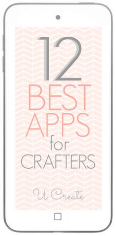 12 Best Apps for Crafters
