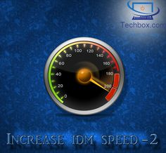 increase idm speed , idm ki download speed  badhaye hindi mein techbox123.blogspot.in