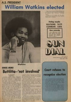 Front page of the Daily Sundial, campus newspaper at California State University, Northridge (CSUN), featuring a photo of newly elected Associated Students president William Watkins, May 4, 1973 . Watkins won the election in a close and controversial race against Jim Conran. Conran went on to become A.S. president in 1974. Watkins  currently serves as the Associate Vice President for Student Affairs and Dean of Students at CSUN.  CSUN University Digital Archives.